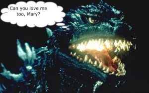 "'He's kind of cute, in a Godzilla sort of way"" (Ward, Lover Eternal, 441)."