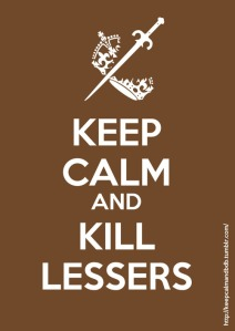 Keep Calm and Kill Lessers
